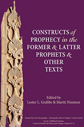 9781589836006: Constructs of Prophecy in the Former and Latter Prophets and Other Texts (Society of Biblical Literature Ancient Near East Monographs)