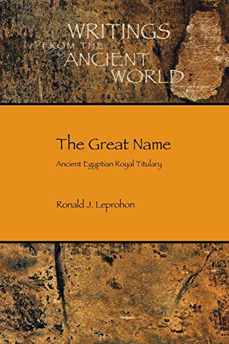 9781589837355: The Great Name: Ancient Egyptian Royal Titulary (Writings from the Ancient World) (Society of Biblical Literature: Writings from the Ancient World)