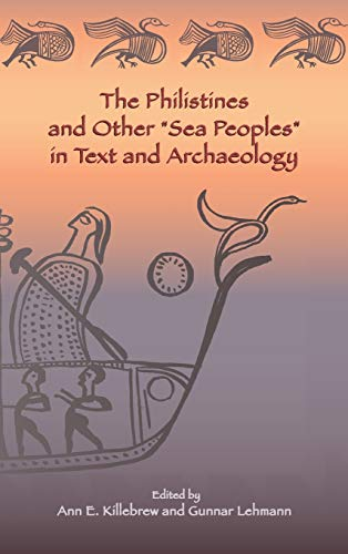 9781589837621: The Philistines and Other Sea Peoples in Text and Archaeology (Archaeology and Biblical Studies) (Society of Biblical Literature (Numbered))