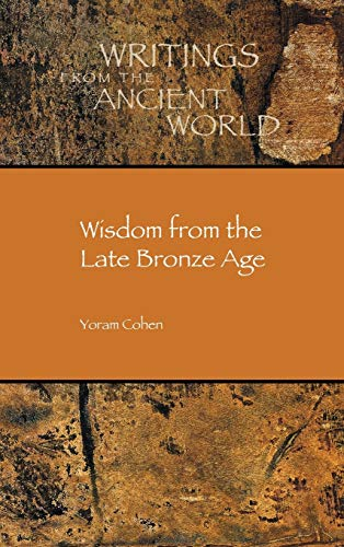 9781589837751: Wisdom from the Late Bronze Age (Writings from the Ancient World) (Society of Biblical Literature: Writings from the Ancient World)
