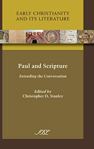 Paul and Scripture: Extending the Conversation (Early Christianity and Its Literature)