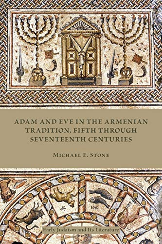 9781589838987: Adam and Eve in the Armenian Tradition, Fifth Through Seventeenth Centuries (Early Judaism and Its Literature) (Society of Biblical Literature: Early Judaism and Its Literature)