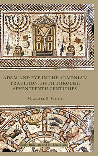 9781589839007: Adam and Eve in the Armenian Tradition, Fifth through Seventeenth Centuries (Early Judaism and Its Literature) (Society of Biblical Literature: Early Judaism and Its Literature)
