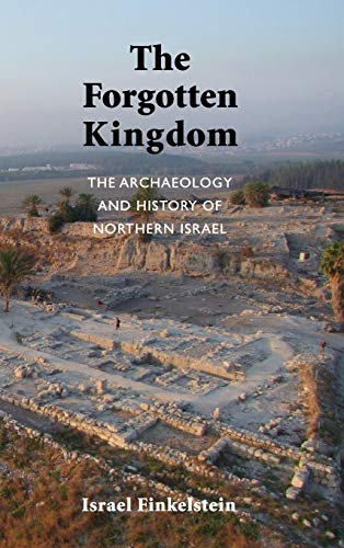 9781589839120: 5: The Archaeology and History of Northern Israel: The Forgotten Kingdom (Ancient Near East Monographs)
