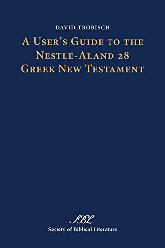 9781589839342: A User's Guide to the Nestle-aland 28 Greek New Testament (Society of Biblical Literature Text-Critical Studies)