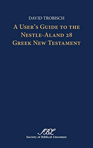 9781589839366: A User's Guide to the Nestle-Aland 28 Greek New Testament (Text-Critical Studies) (Society of Biblical Literature: Ktext-critical Studies)