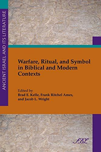 Warfare, Ritual, and Symbol in Biblical and: Kelle, Brad &
