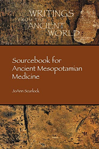 9781589839694: Sourcebook for Ancient Mesopotamian Medicine (Writings from the Ancient World)