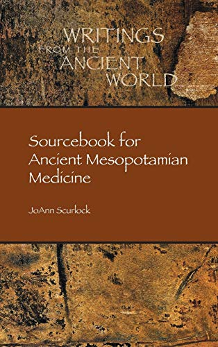 9781589839700: Sourcebook for Ancient Mesopotamian Medicine (Writings from the Ancient World)