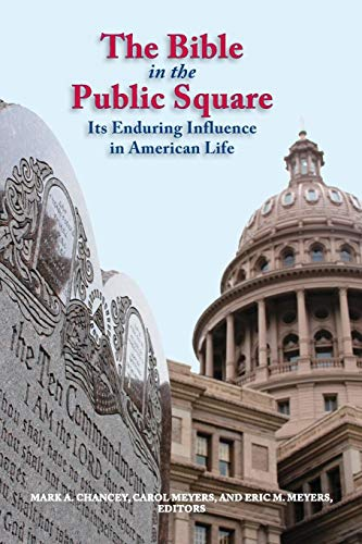 9781589839816: The Bible in the Public Square: Its Enduring Influence in American Life (Biblical Scholarship in North America)