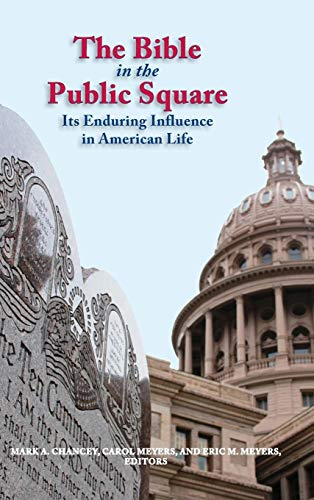 9781589839823: The Bible in the Public Square: Its Enduring Influence in American Life (Biblical Scholarship in North America)