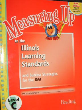 Measuring Up to the Illinois Learning Standards (Success Strategies for the LSAT Level C, Reading):...