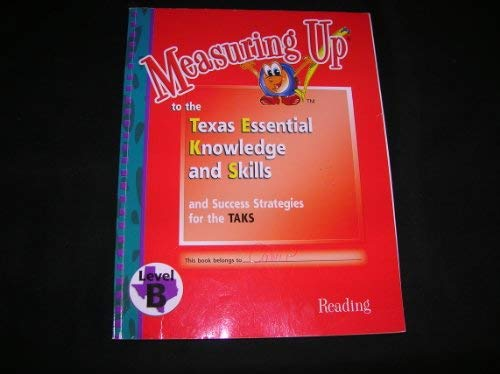 9781589842892: Measuring Up to the Texas Essential Knowledge and Skills - Level B