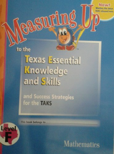 9781589847040: Measuring Up to the Texas Essential Knowledge and Skills and Success Strategies for the TAKS-Level F Mathematics (Measuring Up)