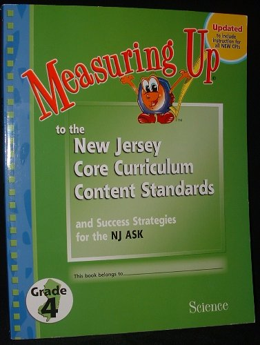 9781589849518: Measuring Up to the New Jersey Core Curriculum Content Standards and Success Strategies for the NJ ASK Grade 4 Science