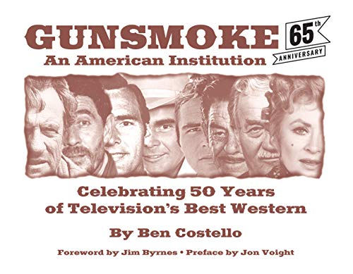 9781589850149: Gunsmoke: An American Institution: Celebrating 50 Years of Television's Best Western