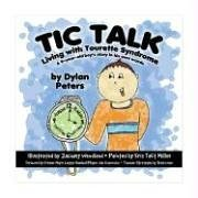 9781589850514: Tic Talk: Living with Tourette Syndrome: A 9-Year-Old Boy's Story in His Own Words