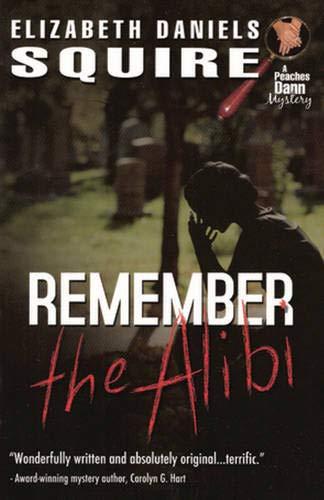 Remember the Alibi: Elizabeth Daniels Squire