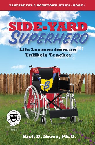 9781589850903: Side-Yard Superhero: Life Lessons from an Unlikely Teacher (Fanfare for a Hometown Series #1)