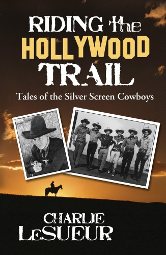9781589851047: Riding the Hollywood Trail: Tales of the Silver Screen Cowboys