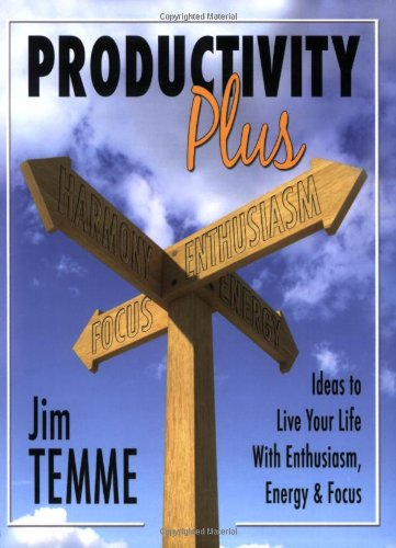 9781589851054: Productivity Plus: Ideas to Live Your Life With Enthusiasm, Energy & Focus