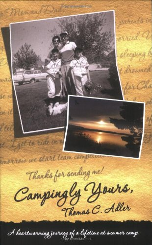 Campingly Yours: A Heartwarming Journey of a Lifetime at Summer Camp: Adler, Thomas C.