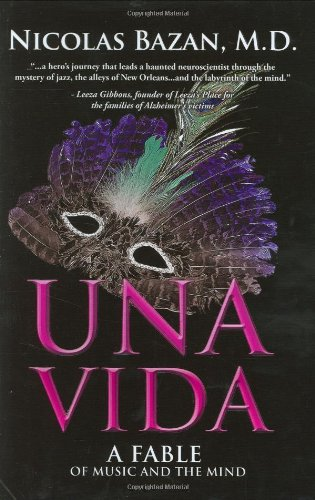 Una Vida: A Fable of Music and the Mind: Nicolas Bazan, M.D.