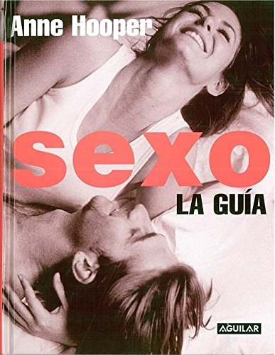 9781589860001: Sexo: La guía (Spanish Edition)