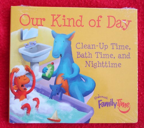 9781589871519: Our Kind of Day : Clean-up Time, Bath Time, and Nighttime (CD) (NEW IN SHRINK WRAP)