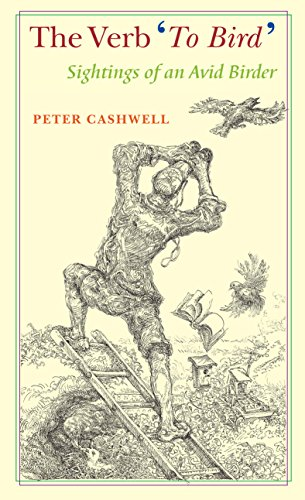 The Verb To Bird (Signed): Cashwell, Peter