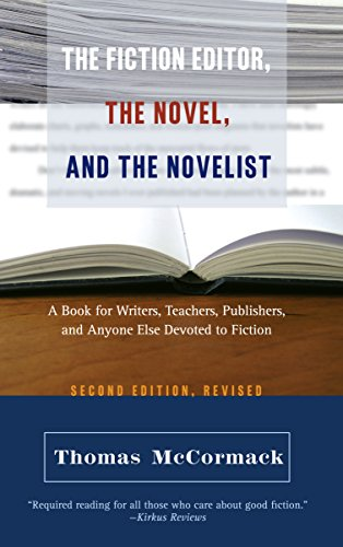 9781589880306: The Fiction Editor, the Novel, and the Novelist: A Book for Writers, Teachers, Publishers, and Anyone Else Devoted to Fiction