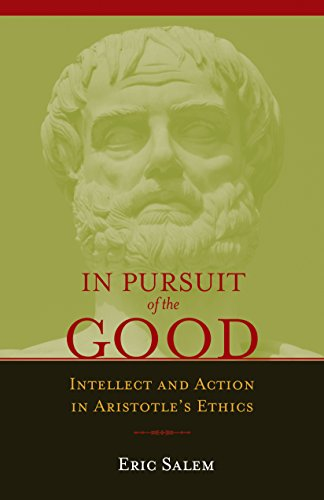 9781589880504: In Pursuit of the Good: Intellect and Action in Aristotle's Ethics