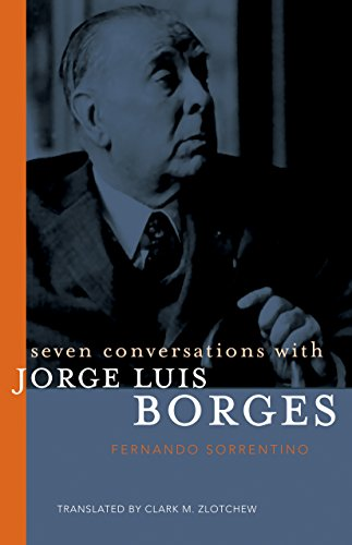 Seven Conversations With Jorge Luis Borges: Sorrentino, Fernando/ Zlotchew,