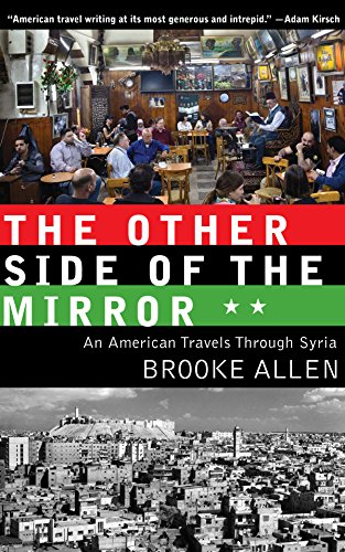 9781589880689: The Other Side of the Mirror: An American Travels Through Syria