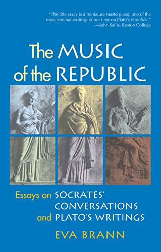 The Music of the Republic: Essays on Socrates' Conversations and Plato's Writings: Brann,...