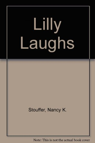 Lilly Laughs: Stouffer, N. K.