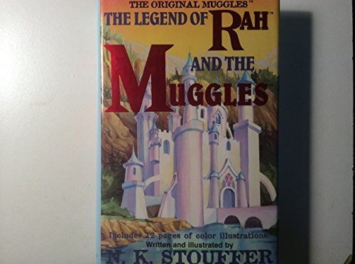 The Legend of Rah and the Muggles: Stouffer, N. K.