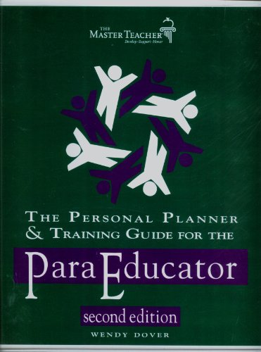 The personal planner & training guide for the paraprofessional: Dover, Wendy