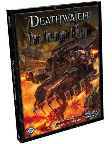 9781589947856: Deathwatch: The Jericho Reach (Warhammer 40,000 Roleplay)