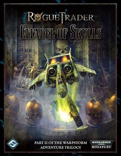 9781589947986: Rogue Trader: The Warpstorm Trilogy II - The Citadel of Skulls