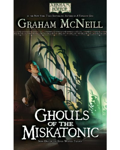 9781589949652: Ghouls of the Miskatonic: Book One of The Dark Waters Trilogy