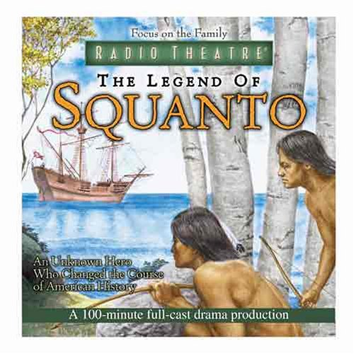 9781589970342: The Legend of Squanto (Focus On The Family Radio Theatre)