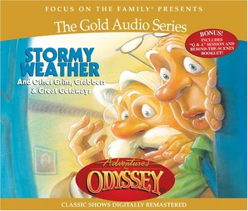 9781589970717: Stormy Weather: And Other Grins, Grabbers & Great Getaways (Adventures in Odyssey / Gold Audio Series, No. 2)