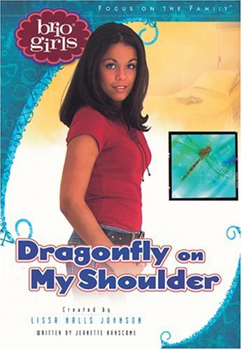 Dragonfly on My Shoulder (Brio Girls): Jeanette Hanscome; Creator-Lissa