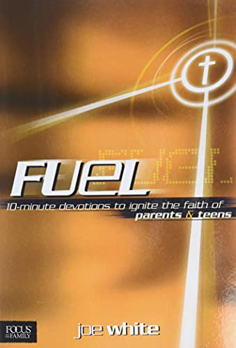 9781589971219: Fuel: Devotions to Ignite the Faith of Parents and Teens (Focus on the Family Books)