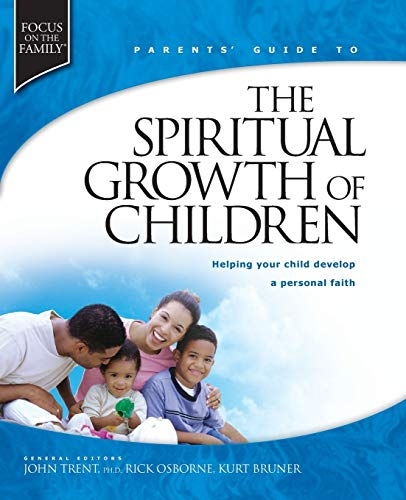 Spiritual Growth of Children (FOTF Complete Guide) (1589971434) by Trent, John; Bruner, Kurt