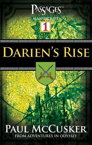 Darien's Rise (Passages 1: From Adventures in Odyssey) (1589971671) by McCusker, Paul
