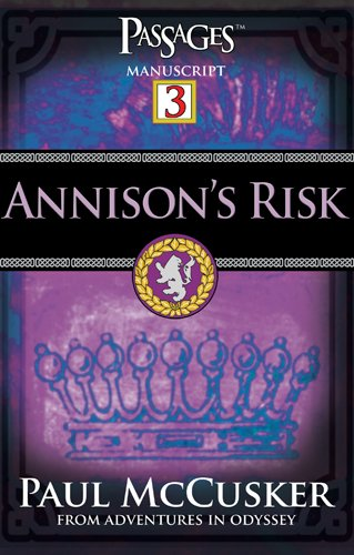 Annison's Risk (Passages 3: From Adventures in Odyssey) (1589971698) by Paul McCusker