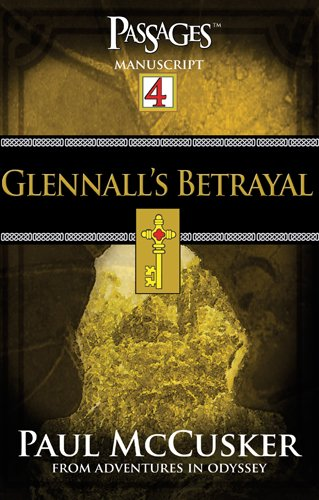 9781589971707: Glennall's Betrayal (Passages 4: From Adventures in Odyssey)