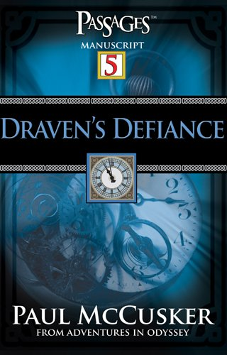 Draven's Defiance (Passages 5: From Adventures in Odyssey) (1589971779) by McCusker, Paul